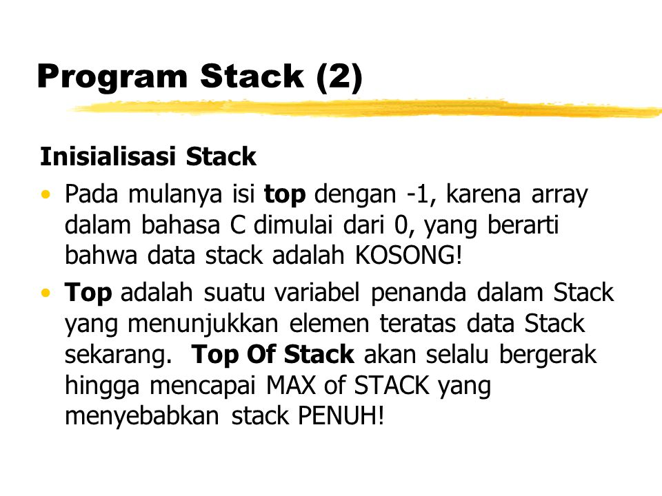 Program Stack (2) Inisialisasi Stack