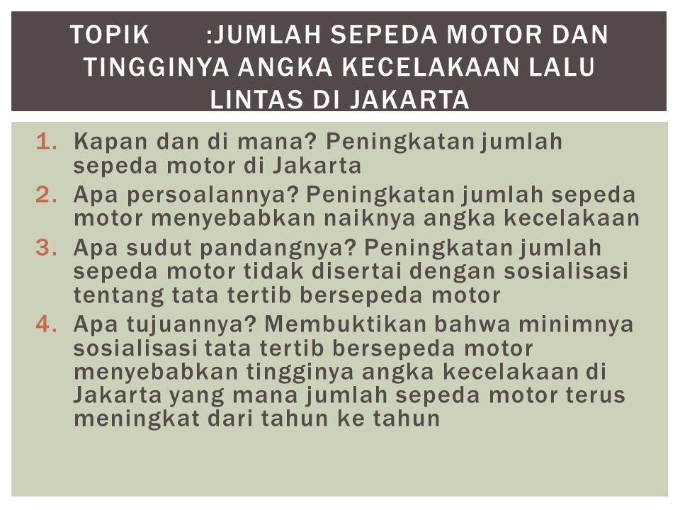 Topik :jumlah sepeda motor dan Tingginya angka kecelakaan lalu lintas di JAKARTA