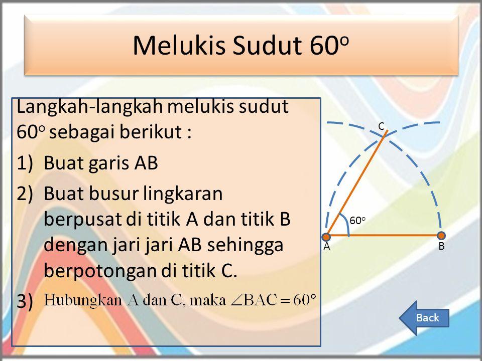 Melukis Sudut 60o Langkah-langkah melukis sudut 60o sebagai berikut :
