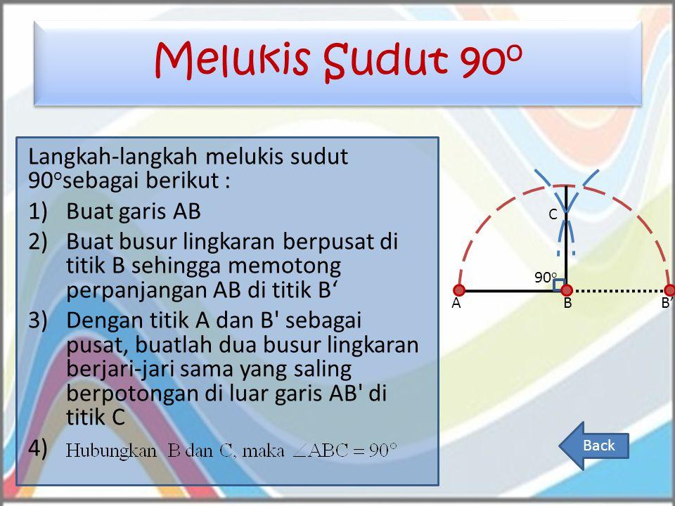 Melukis Sudut 90o Langkah-langkah melukis sudut 90osebagai berikut :