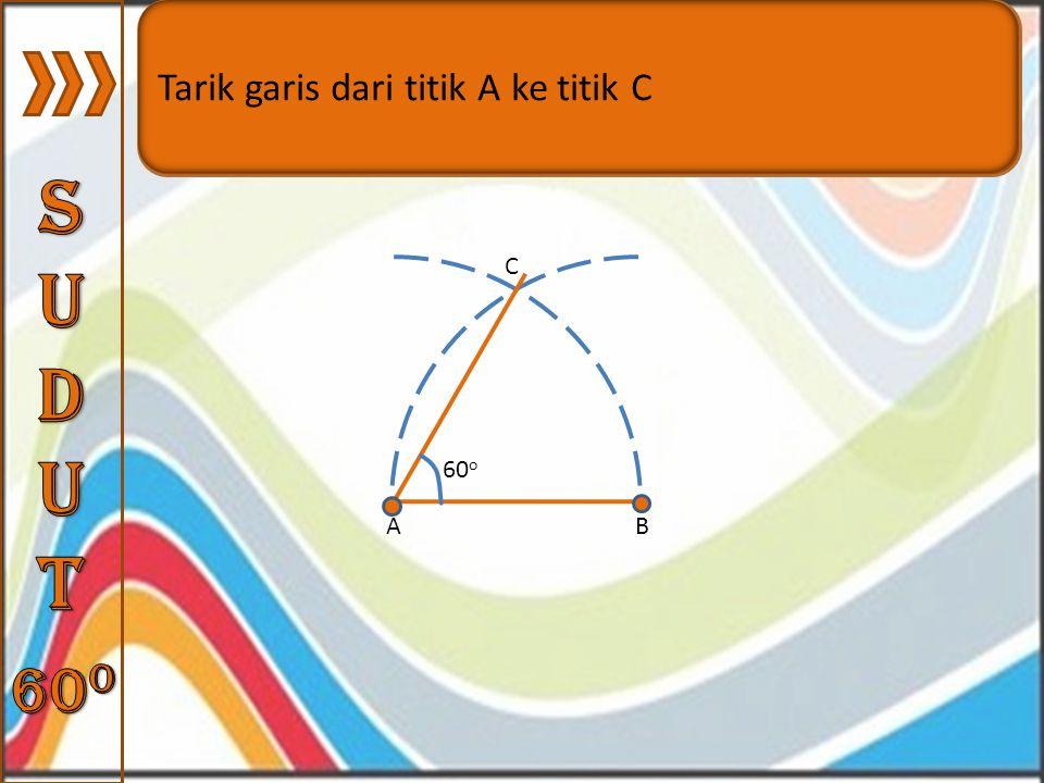 Buat busur lingkaran yang berpusat di titik A dan titik B dengan jari-jari AB sehingga berpotongan di titik C