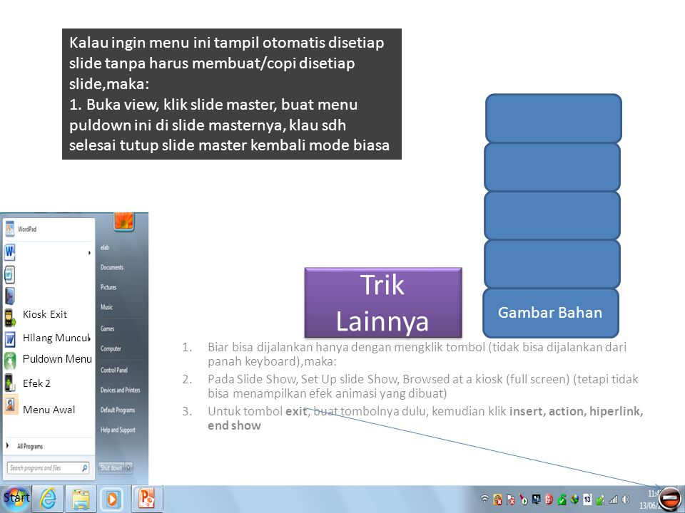 Kalau ingin menu ini tampil otomatis disetiap slide tanpa harus membuat/copi disetiap slide,maka: