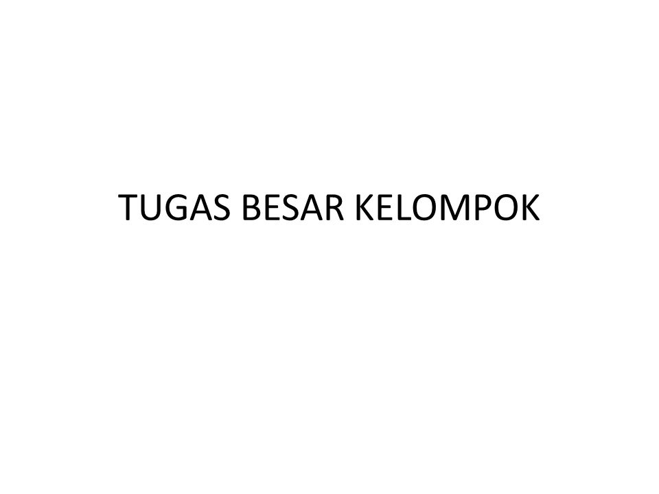 TUGAS BESAR KELOMPOK