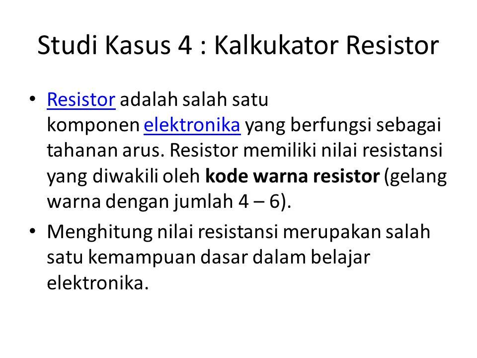 Studi Kasus 4 : Kalkukator Resistor