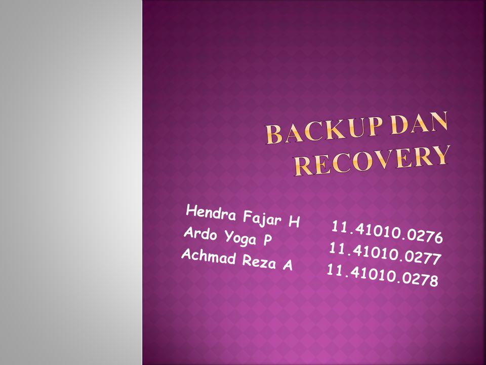 Backup dan Recovery Hendra Fajar H 11.41010.0276