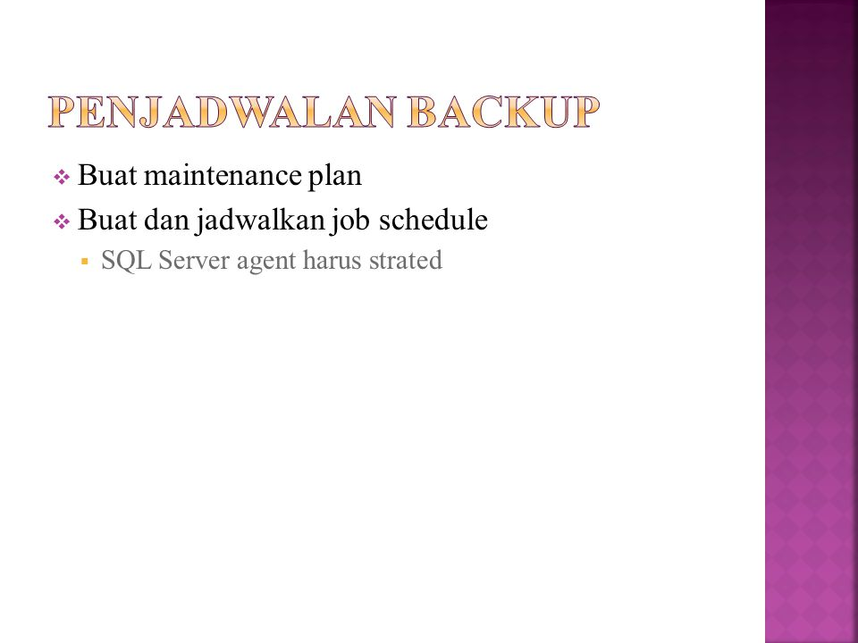 Penjadwalan backup Buat maintenance plan