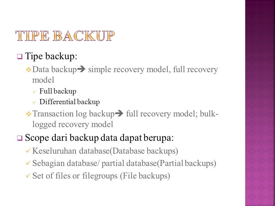 Tipe backup Tipe backup: Scope dari backup data dapat berupa: