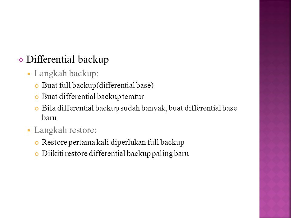 Differential backup Langkah backup: Langkah restore: