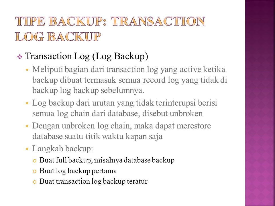 Tipe Backup: Transaction Log Backup