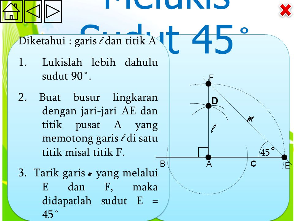 Melukis Sudut 45˚ m l Diketahui : garis l dan titik A