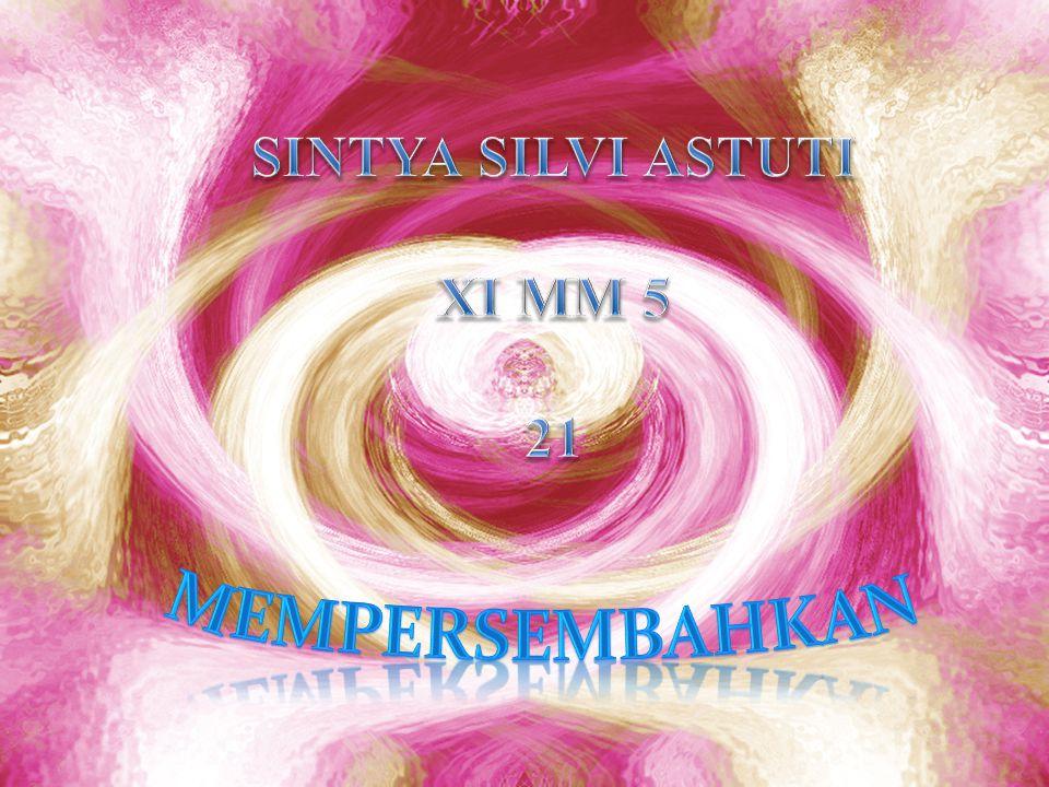 SINTYA SILVI ASTUTI XI MM 5 21 MEMPERSEMBAHKAn