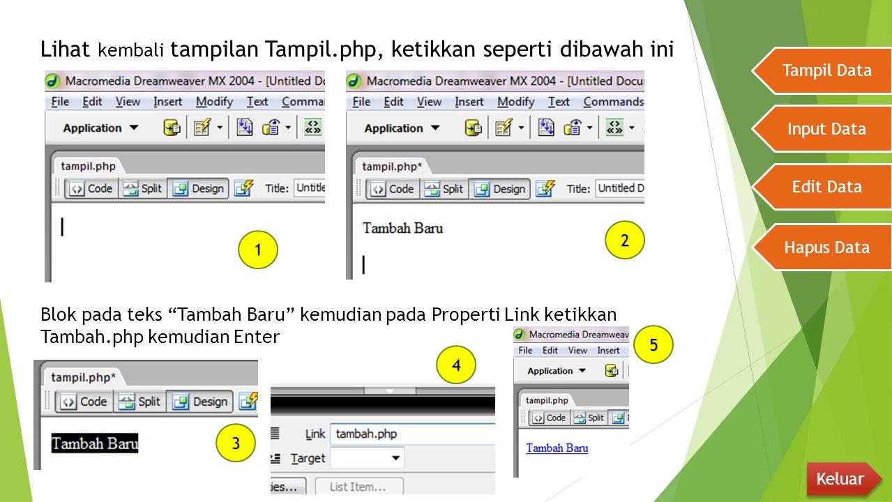 Lihat kembali tampilan Tampil.php, ketikkan seperti dibawah ini