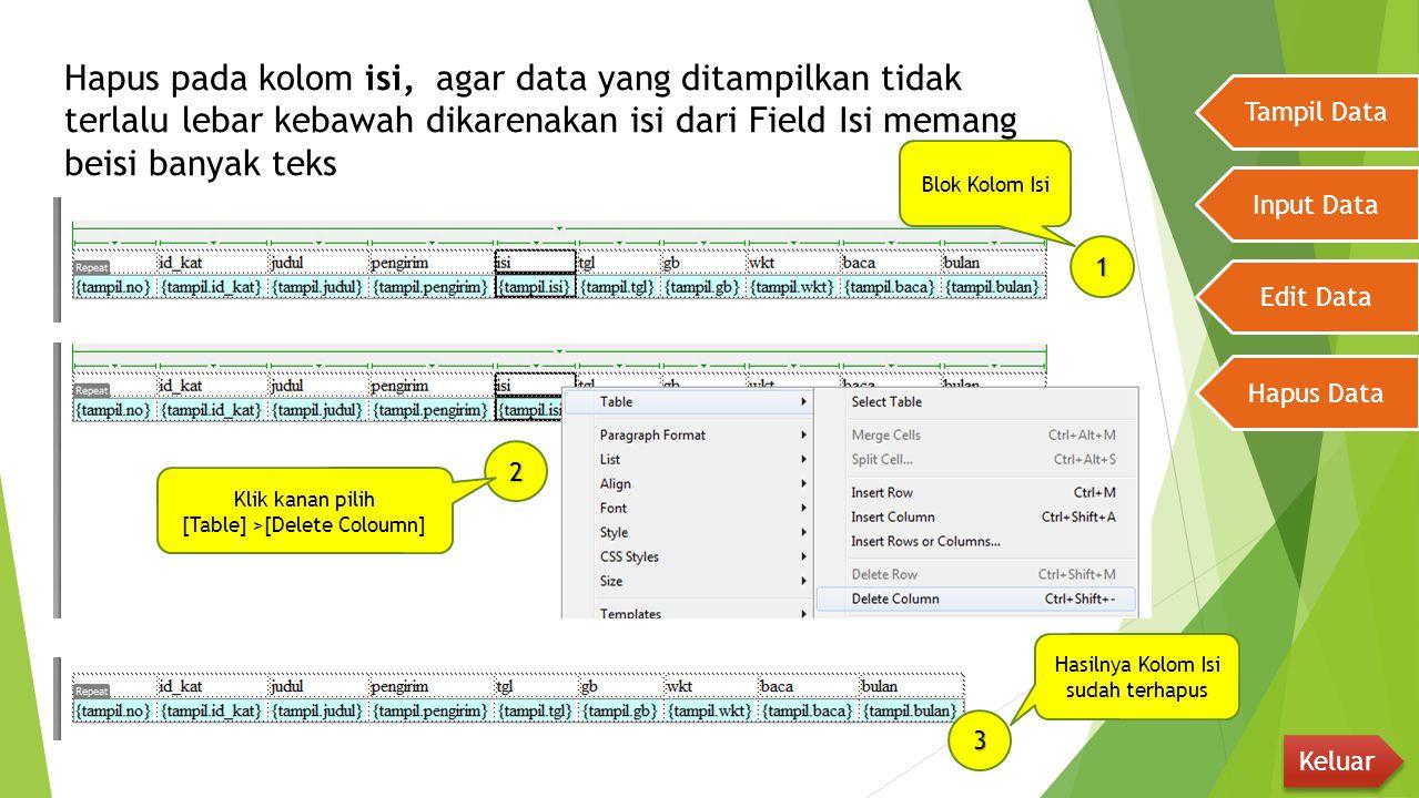 Hapus pada kolom isi, agar data yang ditampilkan tidak terlalu lebar kebawah dikarenakan isi dari Field Isi memang beisi banyak teks