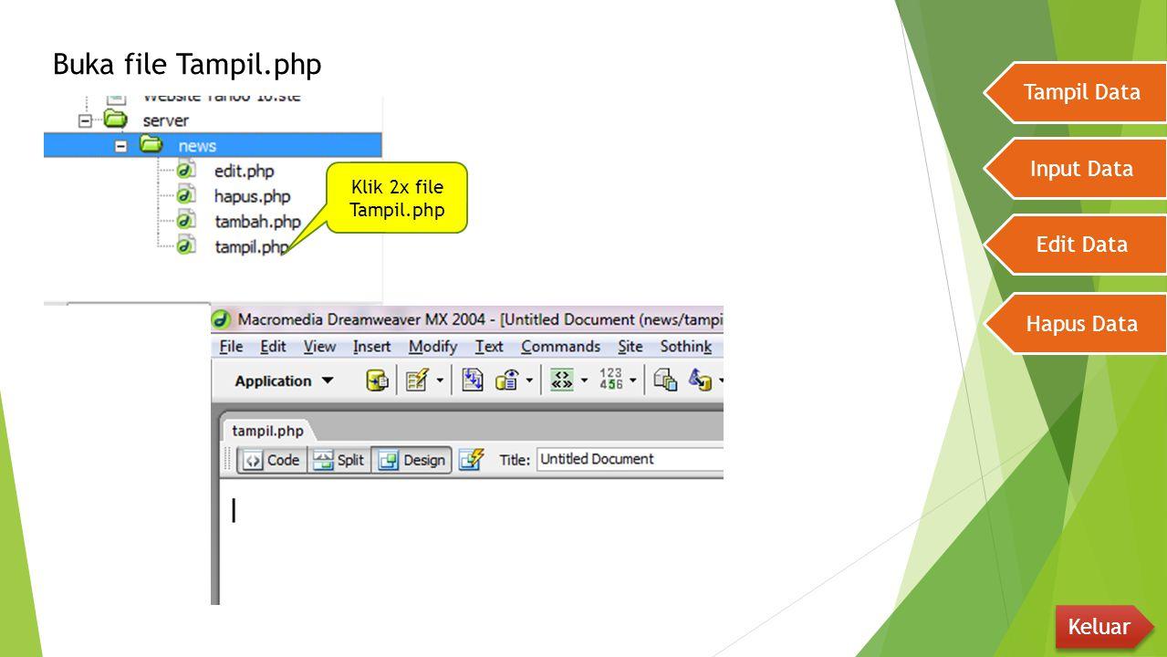Buka file Tampil.php Tampil Data Input Data Edit Data Hapus Data