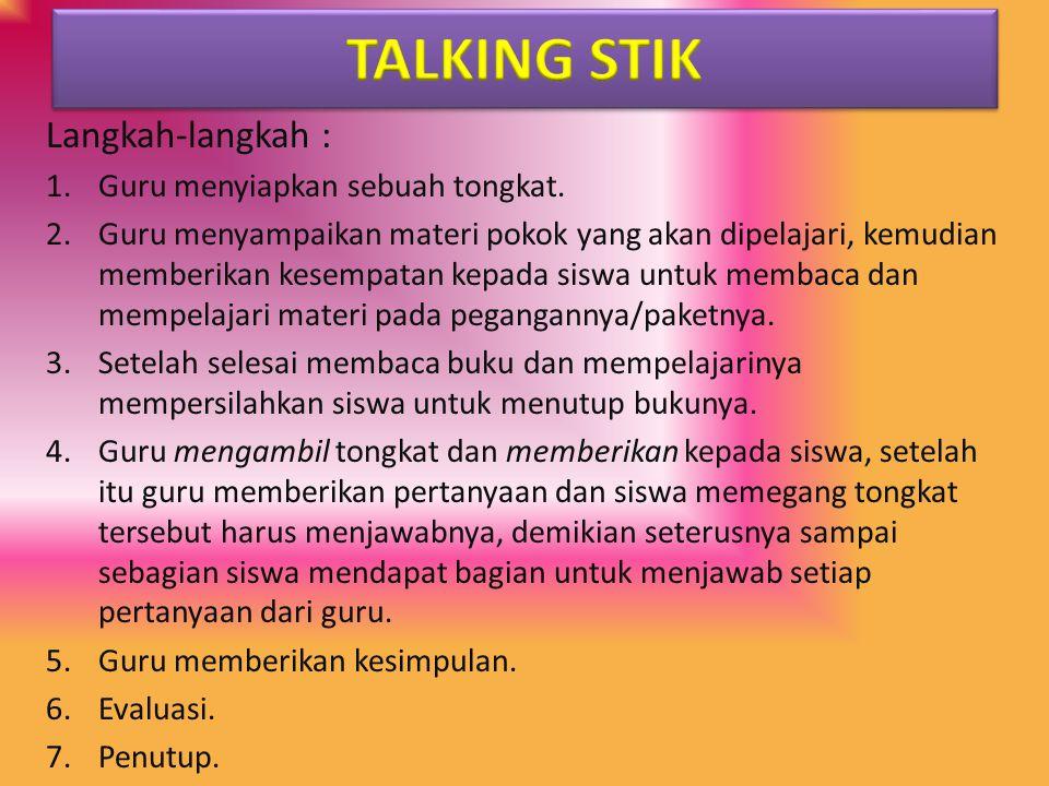 TALKING STIK Langkah-langkah : Guru menyiapkan sebuah tongkat.