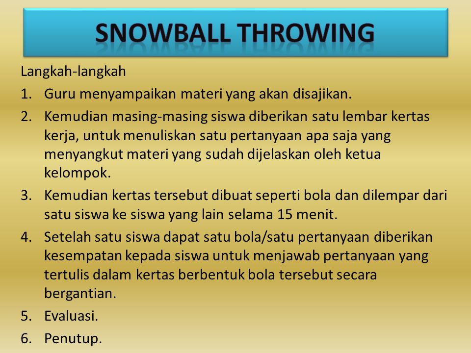 SNOWBALL THROWING Langkah-langkah