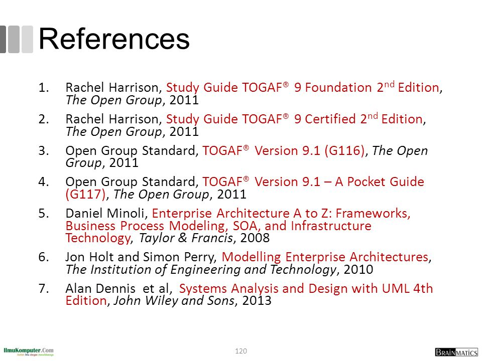 References Rachel Harrison, Study Guide TOGAF® 9 Foundation 2nd Edition, The Open Group, 2011.