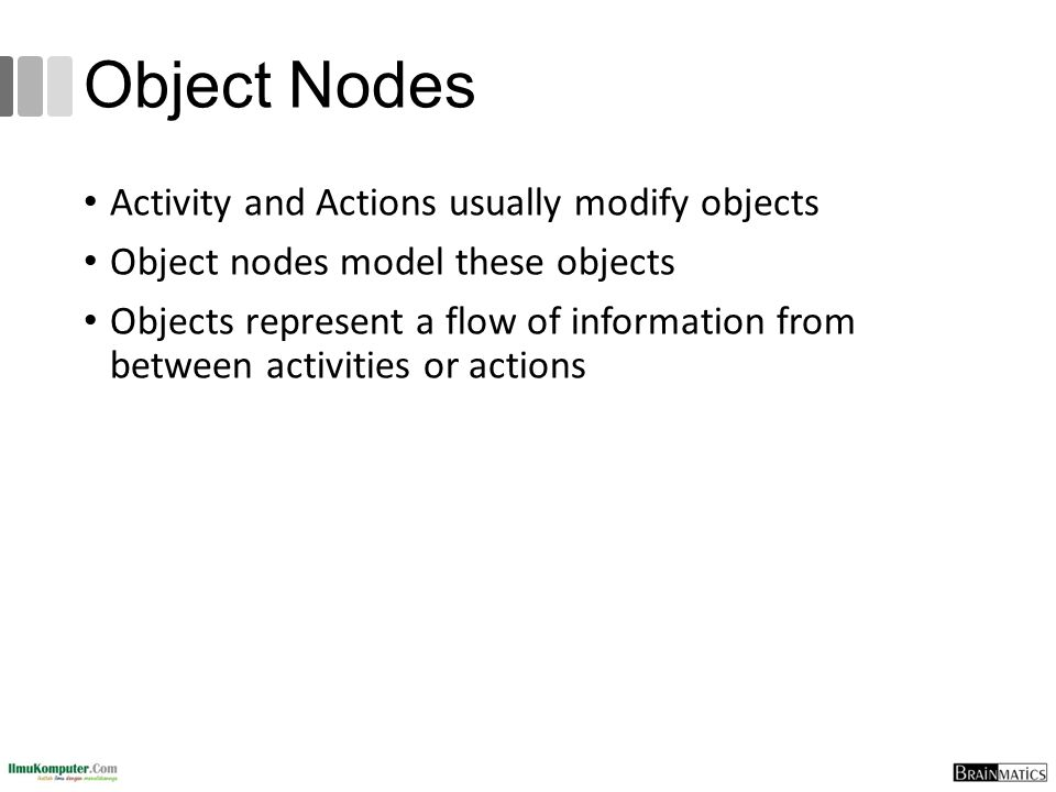 Object Nodes Activity and Actions usually modify objects