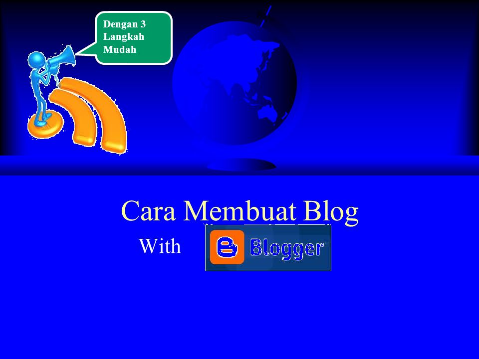 Dengan 3 Langkah Mudah Cara Membuat Blog With