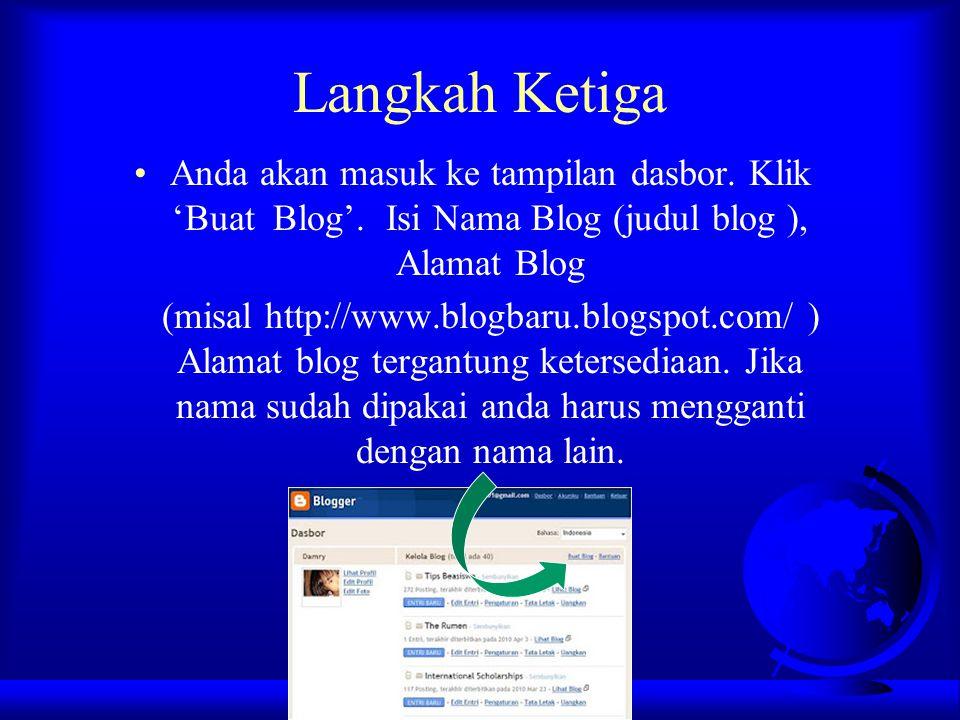 Langkah Ketiga Anda akan masuk ke tampilan dasbor. Klik 'Buat Blog'. Isi Nama Blog (judul blog ), Alamat Blog.