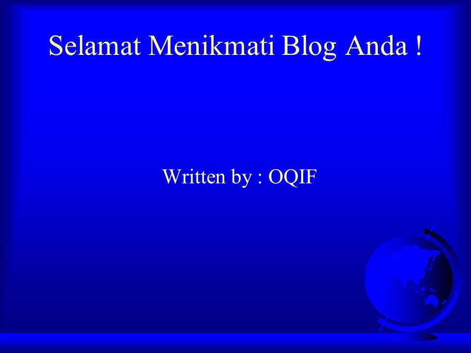 Selamat Menikmati Blog Anda !