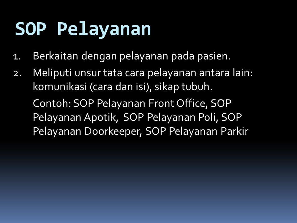 SOP Pelayanan Berkaitan dengan pelayanan pada pasien.