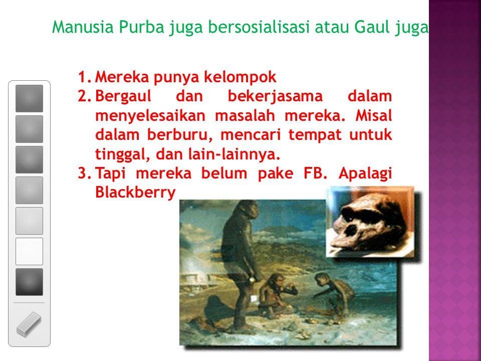 Manusia Purba juga bersosialisasi atau Gaul juga