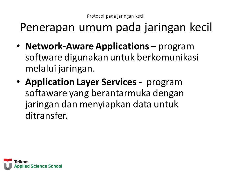 Protocol pada jaringan kecil Penerapan umum pada jaringan kecil