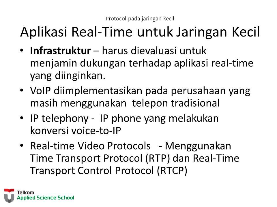 Protocol pada jaringan kecil Aplikasi Real-Time untuk Jaringan Kecil