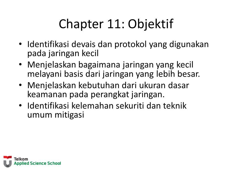 Chapter 11: Objektif Identifikasi devais dan protokol yang digunakan pada jaringan kecil.
