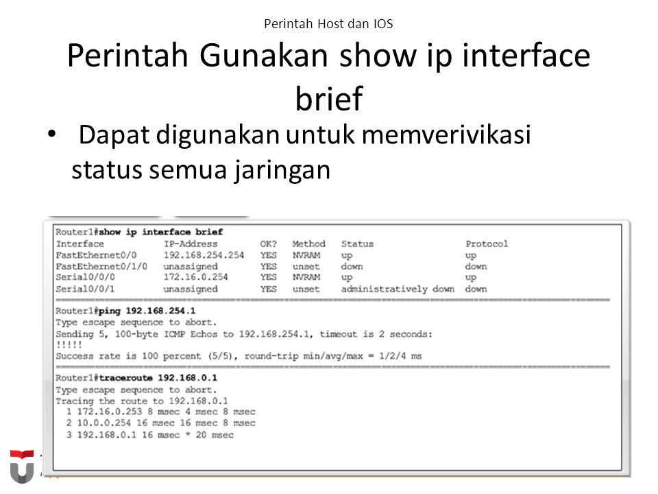 Perintah Host dan IOS Perintah Gunakan show ip interface brief
