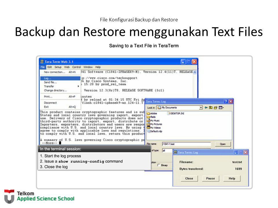 File Konfigurasi Backup dan Restore Backup dan Restore menggunakan Text Files