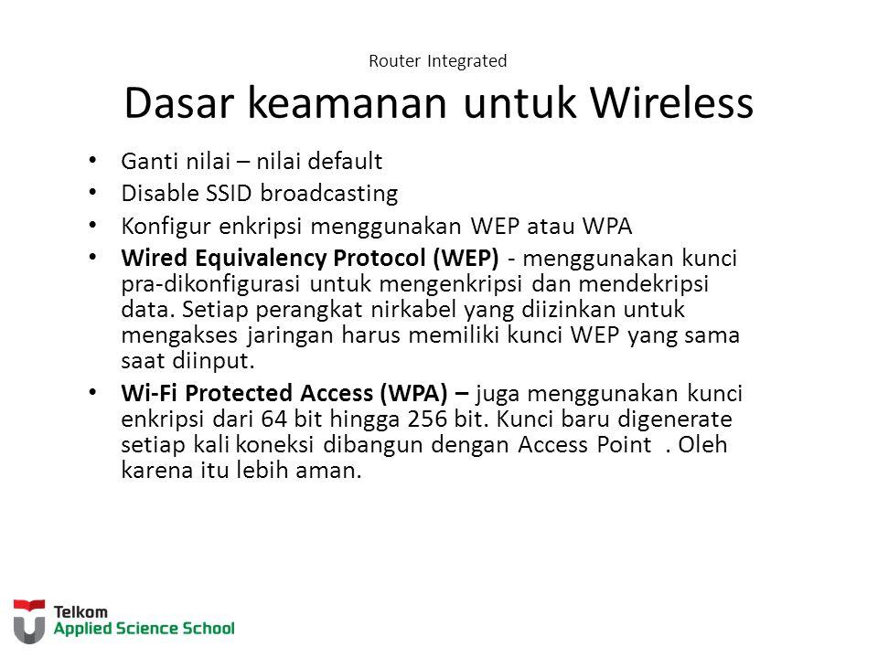 Router Integrated Dasar keamanan untuk Wireless