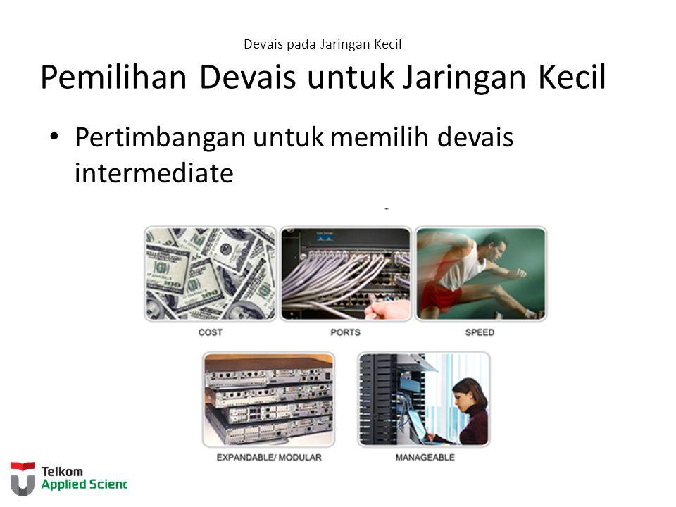 Devais pada Jaringan Kecil Pemilihan Devais untuk Jaringan Kecil