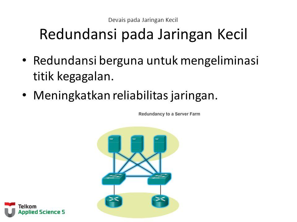 Devais pada Jaringan Kecil Redundansi pada Jaringan Kecil
