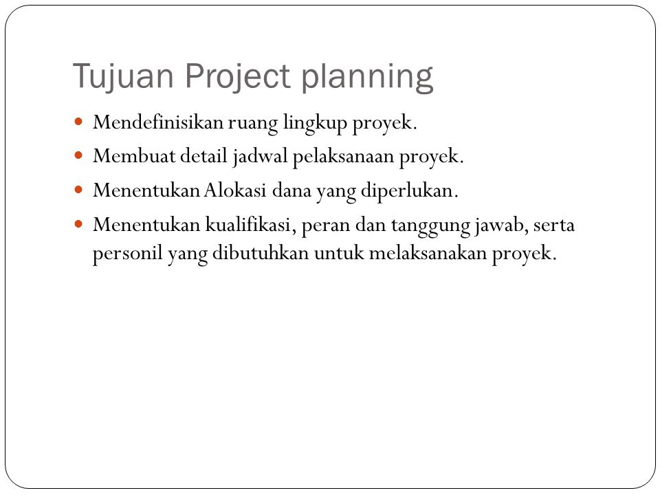 Tujuan Project planning