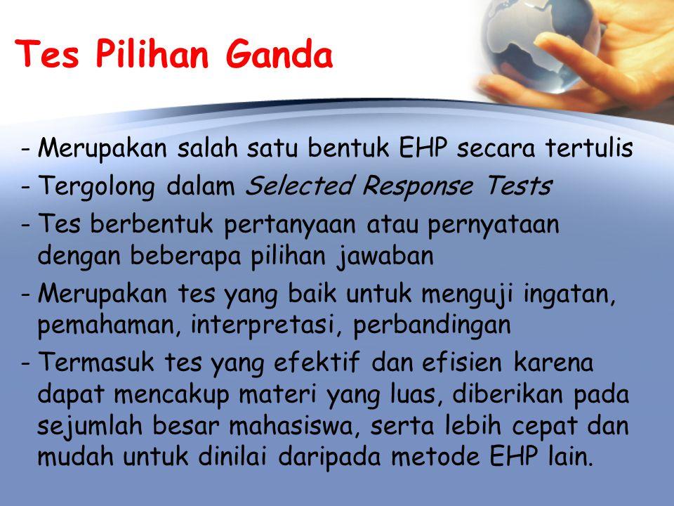 Tes Pilihan Ganda Merupakan salah satu bentuk EHP secara tertulis