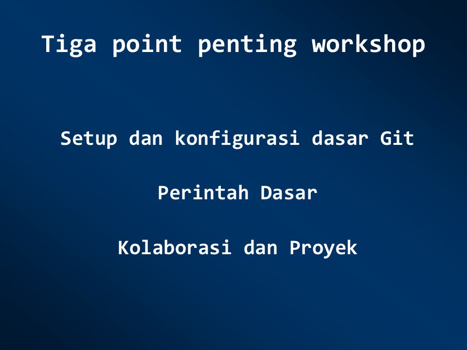 Tiga point penting workshop