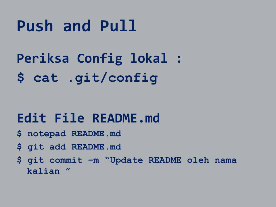 Push and Pull Periksa Config lokal : $ cat .git/config