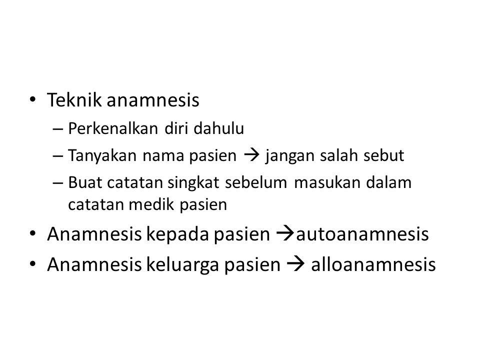 Anamnesis kepada pasien autoanamnesis