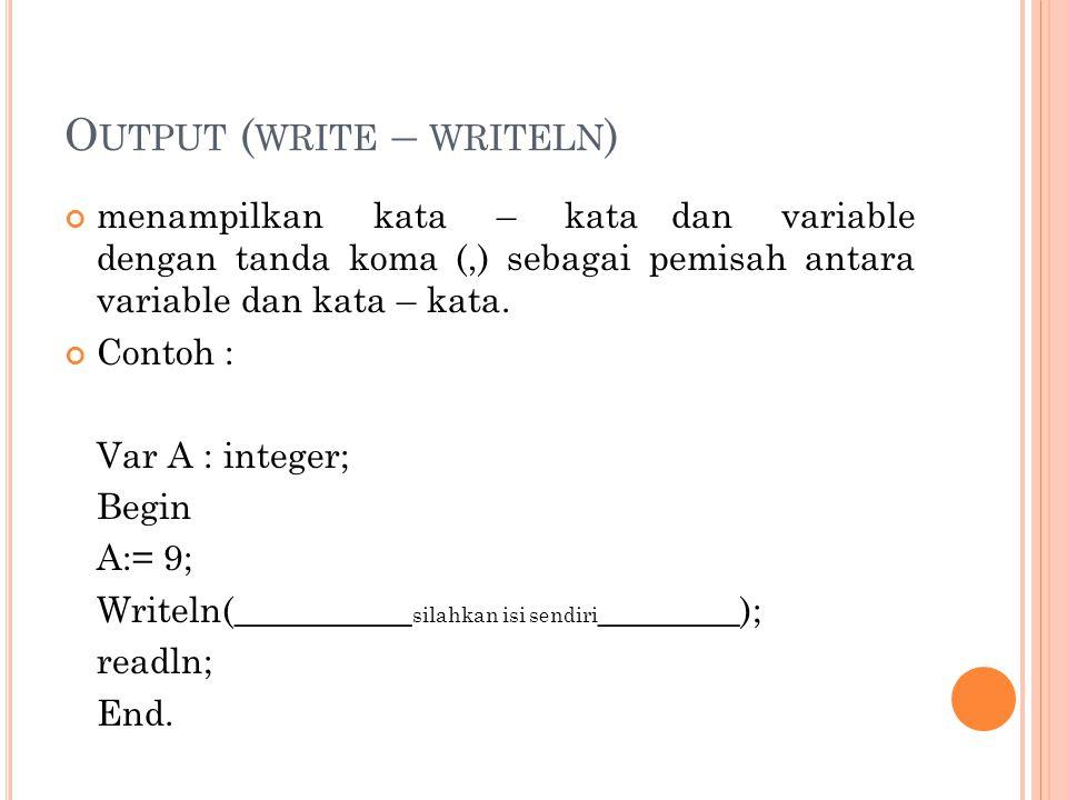 Output (write – writeln)
