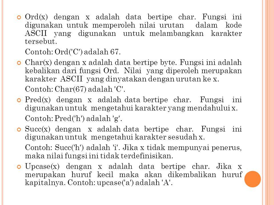 Ord(x) dengan x adalah data bertipe char