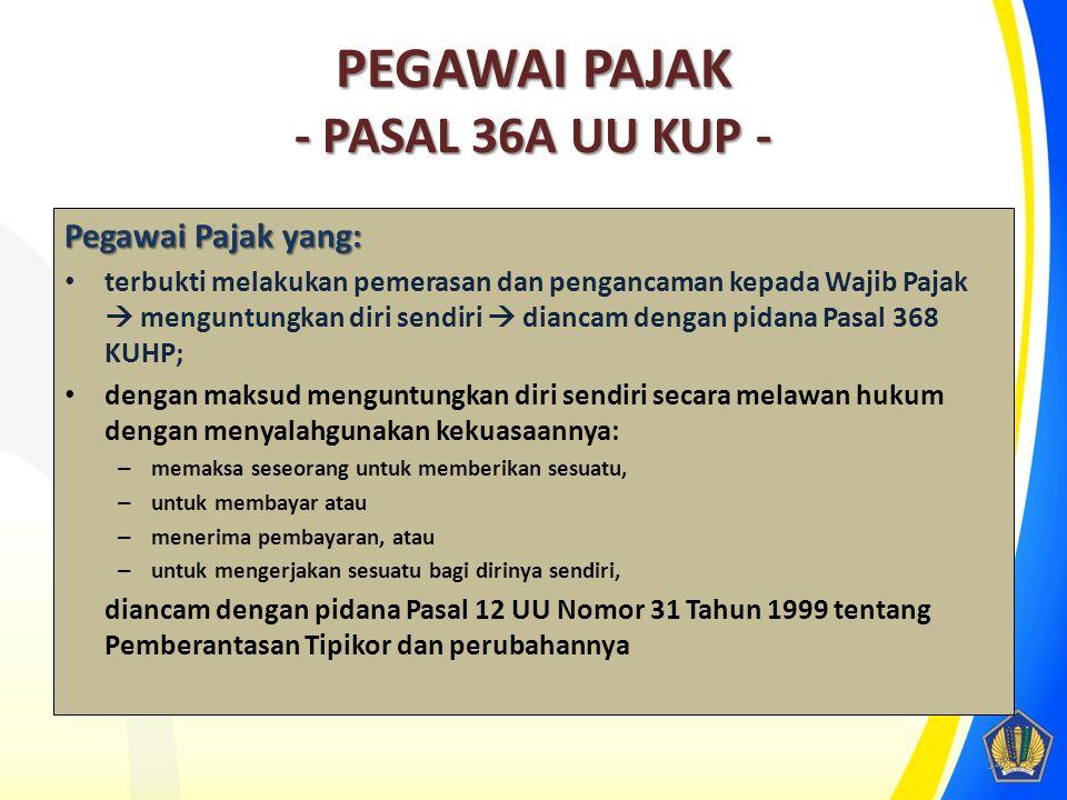 PEGAWAI PAJAK - PASAL 36A UU KUP -