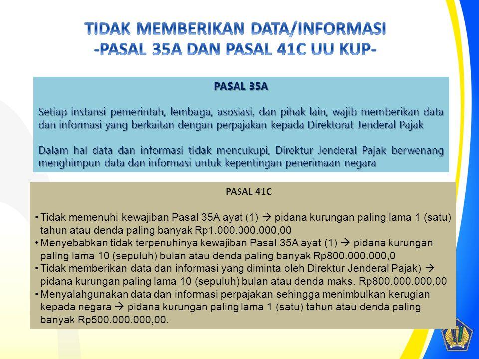 TIDAK MEMBERIKAN DATA/INFORMASI -PASAL 35A DAN PASAL 41C UU KUP-