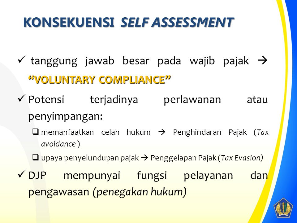 KONSEKUENSI SELF ASSESSMENT