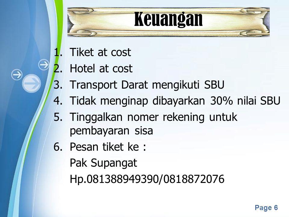 Keuangan Tiket at cost Hotel at cost Transport Darat mengikuti SBU