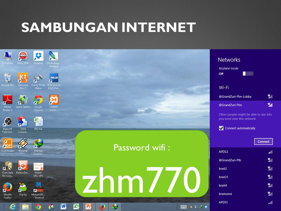 SAMBUNGAN INTERNET Password wifi : zhm770