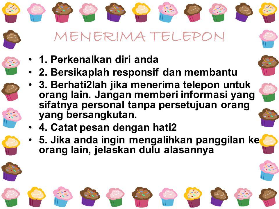 MENERIMA TELEPON 1. Perkenalkan diri anda