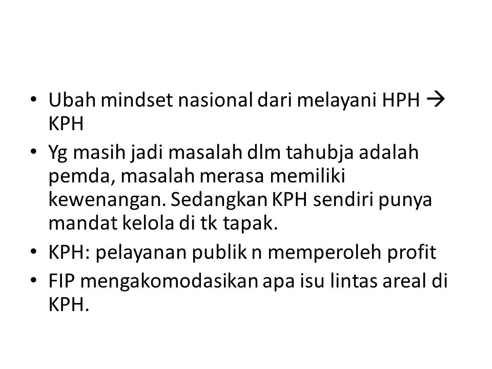 Ubah mindset nasional dari melayani HPH  KPH