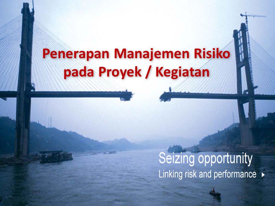 Penerapan Manajemen Risiko pada Proyek / Kegiatan